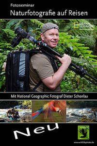 Fotoseminar: Naturfotografie auf Reisen
