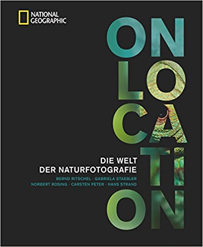 On Location: Die Welt der Naturfotografie
