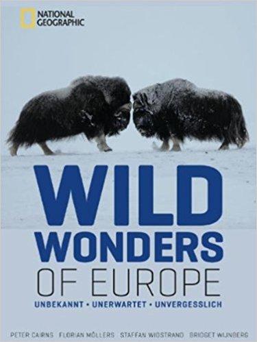 Wild Wonders of Europe: UNBEKANNT, UNERWARTET, UNVERGESSLICH