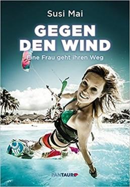 Gegen den Wind: Eine Frau geht ihren Weg Kitesurferin Susi Mai