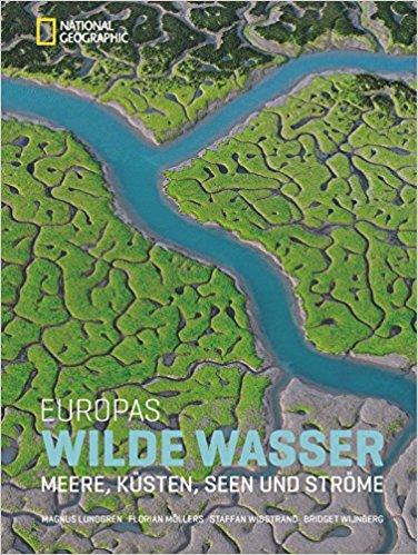 Europas Wilde Wasser: Meere, Küsten, Seen und Ströme