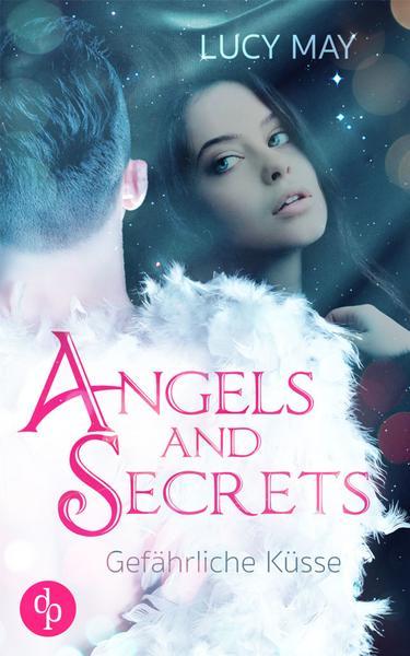 Angels and Secrets: Gefährliche Küsse