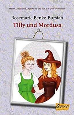 Rosemarie Benke-Bursian Tilly und Mordusa