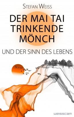 Stefan Weiss Mai Tai trinkende Mönch Sinn des Lebens