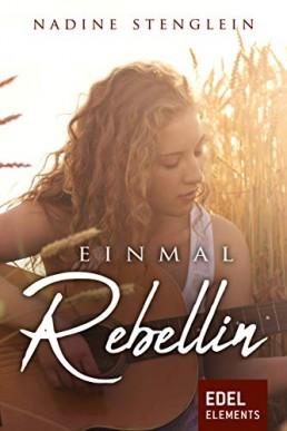 Nadine Stenglein Einmal Rebellin
