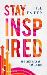 Buch Jill Paider Stay Inspired: Mit Leidenschaft zum Erfolg