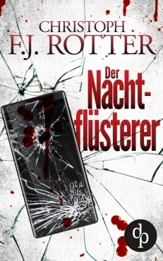 Autor Christoph Rotter Der Nachtflüsterer