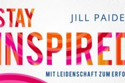 Leseprobe #1 Jill Paider Stay Inspired Mit Leidenschaft zum Erfolg