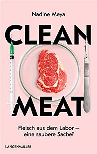 Clean Meat: Fleisch aus dem Labor - eine saubere Sache?