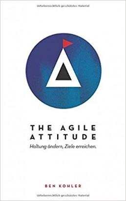 Ben Kohler The Agile Attitude