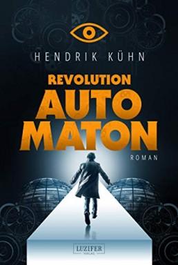 Revolution Automaton von Hendrik Kühn - Thriller